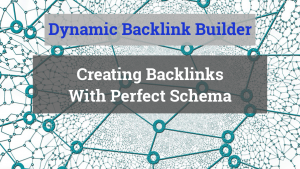 Dynamic Backlink Builder Creating Backlinks With Perfect Schema