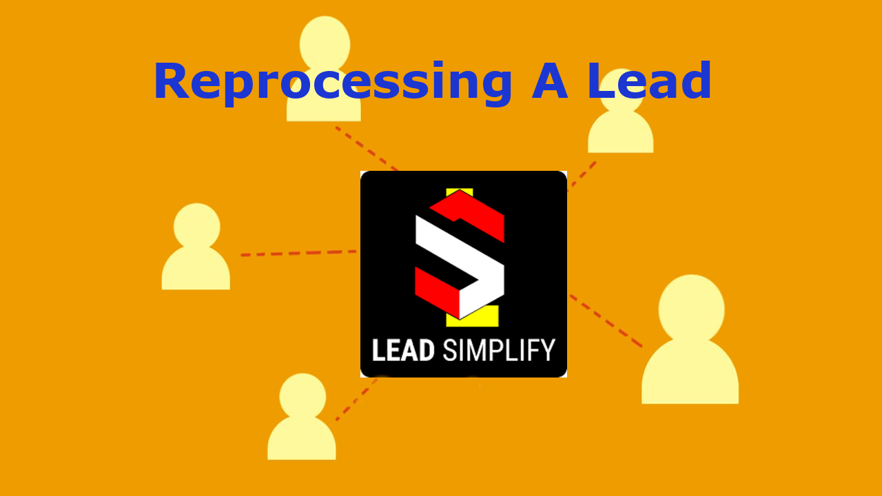 lead Simplify How To Reprocess A Form lead