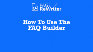 page rewriter how to use the FAQ Builder